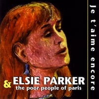 Elsie Parker and the Poor People of Paris | Je t'aime encore