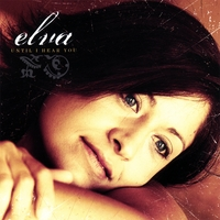 Elva | Until I Hear You