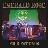 Emerald Rose | Four Fat Dads