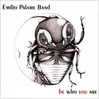 EMILIO PALAME BAND: Be Who You Are