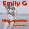 Emily G: Nothing Is Complicated in Ibiza (Hedonistaz Mix)