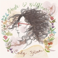 Emily Zisman: Weeds & Wildflowers