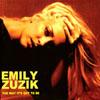 EMILY ZUZIK: The Way It's Got to Be