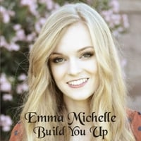Emma Michelle | Build You Up