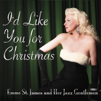 Emme St. James and Her Jazz Gentlemen | I'd Like You for Christmas