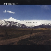 """Wherever We Go"" by EMP Project"