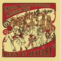 Emperor Norton's Stationary Marching Band | Reign of Revelry