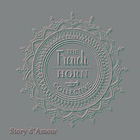 The French Horn Collective | Story d'amour