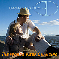 Enchanted Duo | The Words Keep Changing
