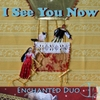 Enchanted Duo: I See You Now