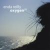 Enda Reilly: Oxygen 21