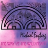 Michael Engberg: The Way of The Wild Heart