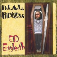 ED ENGLERTH: D.I.A.L. Business