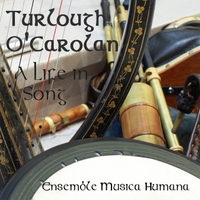 Ensemble Musica Humana | Turlough O'Carolan: A Life in Song