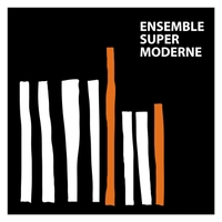 Ensemble Super Moderne | Ensemble Super Moderne