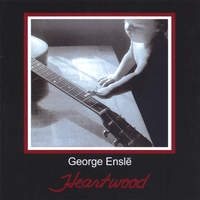 George Ensle | Heartwood