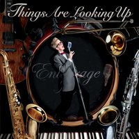 Entourage Jazz | Thing's Are Looking Up