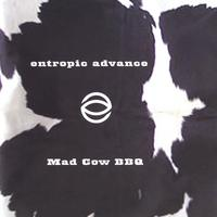 entropic advance | Mad Cow BBQ