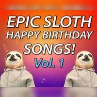 Epic Happy Birthdays | Epic Sloth Happy Birthday Songs, Vol