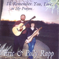 Eric and Polly Rapp | I'll Remember You, Love, in My Prayers