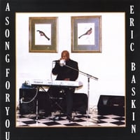 Eric Baskin | A Song For You