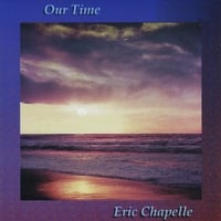 Eric Chapelle | Our Time
