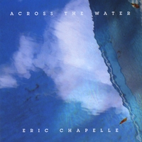 Eric Chapelle | Across The Water