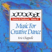 Eric Chappelle | Music for Creative Dance: Contrast and Continuum, Vol. 4