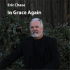 Eric Chase: In Grace Again