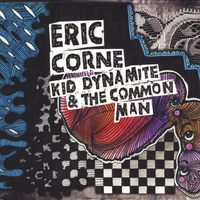 Eric Corne | Kid Dynamite & The Common Man