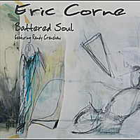Eric Corne | Battered Soul (feat. Randy Crenshaw)