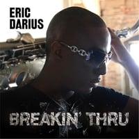 Eric Darius | Breakin Thru