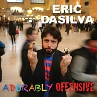 Eric DaSilva | Adorably Offensive