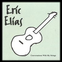 Eric Elias | Conversations With My Strings