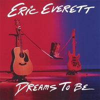 Eric Everett | Dreams To Be