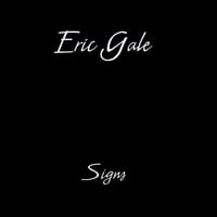 Eric Gale | Signs