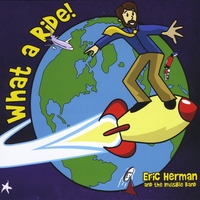 Eric Herman and the Invisible Band | What a Ride!