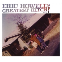 Eric Howell | Eric Howell's Greatest Hitch! Vol. One
