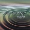 Eric Komar: Ripples