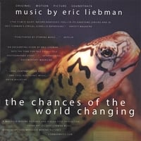 "Eric Liebman | Original Motion Picture Soundtrack - ""The Chances of the World Changing"""