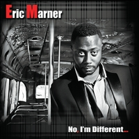 Eric Marner | No, I'm Different