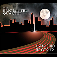 Eric Mintel Quartet | Just Around the Corner