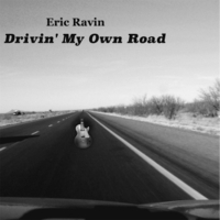 Eric Ravin | Drivin' My Own Road