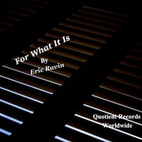Eric Ravin | For What It Is