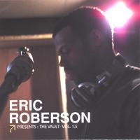 Eric Roberson : The Vault Vol.  1.5