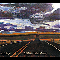 Eric Skye | A Different Kind of Blue