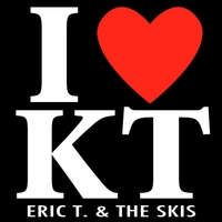 Eric T. & the Skis | I Love KT