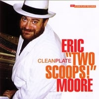 Eric Two Scoops Moore | Clean Plate