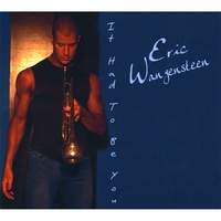 Eric Wangensteen | It Had to Be You
