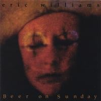 Eric Williams | Beer On Sunday